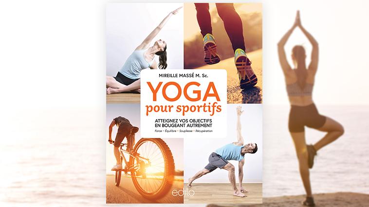 yoga pour sportifs mireille massé édito
