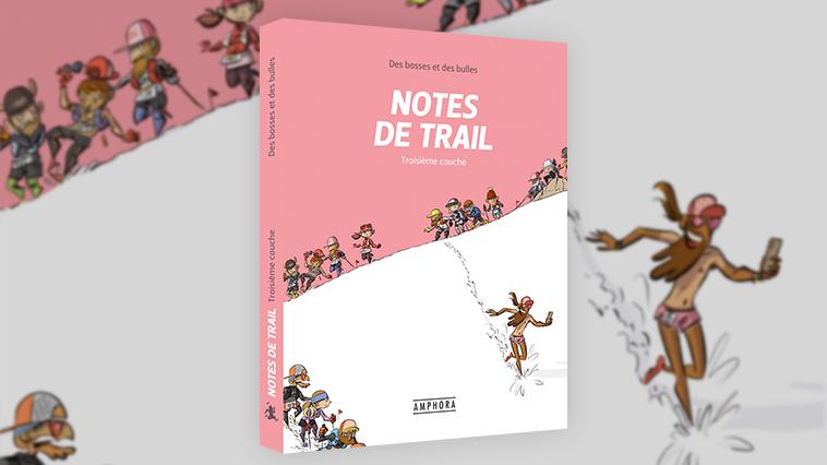 NOTES DE TRAIL DES BOSSES ET DES BULLES